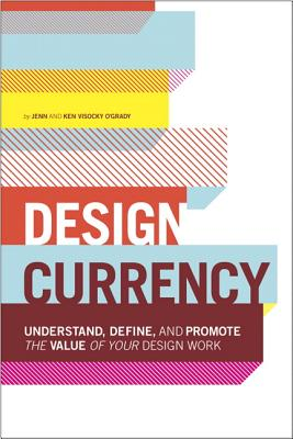Design Currency By O'grady, Jenn Visocky/ O'grady, Ken Visocky