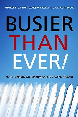 Busier Than Ever! By Darrah, Charles N./ Freeman, James M./ English-Lueck, J. A.