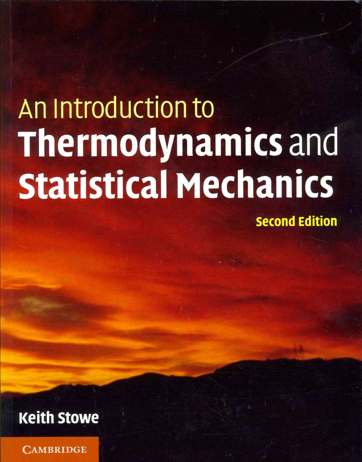 An Introduction to Thermodynamics and Statistical Mechanics By Stowe, Keith