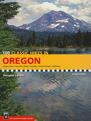 100 Classic Hikes in Oregon By Lorain, Douglas